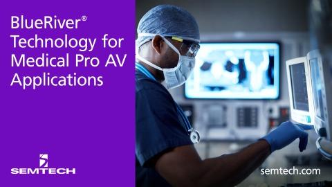 Semtech deploys BlueRiver technology for medical AV applications